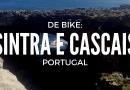 De bike em Portugal: passeio por Sintra e Cascais