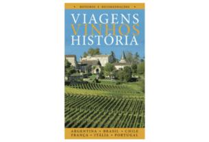 Vinhos, Vinícolas, Viagens, Vinhos, História – Guia de enoturismo | 1001 Dicas de Viagem