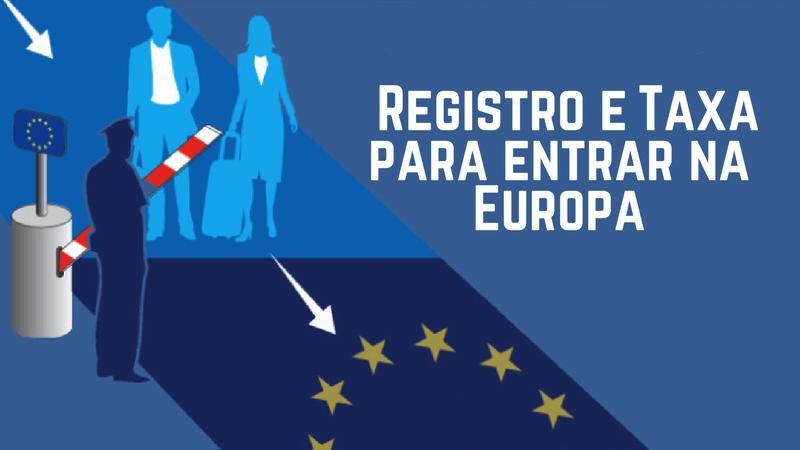 Europa passará a cobrar taxa para entrada de estrangeiros na União Europeia