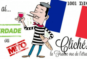 Mitos e Verdades sobre os Franceses - Cliché La France vue de l'étranger | 1001 Dicas de Viagem