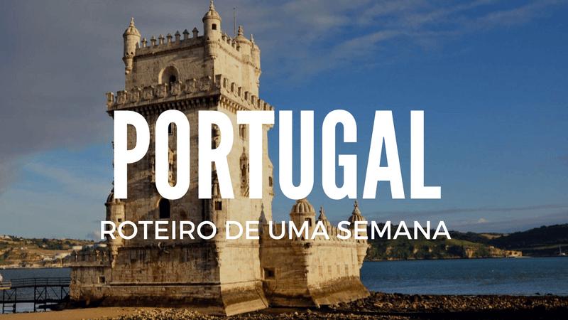 Roteiro de 1 semana em Portugal