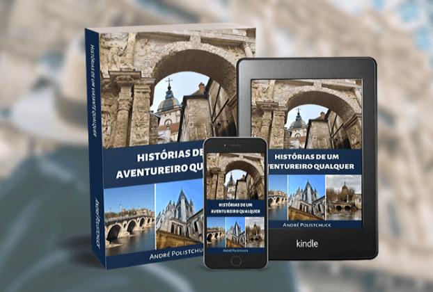 Amazon Autor Histórias de Um Aventureiro Qualquer André Polistchuck | 1001 Dicas de Viagem